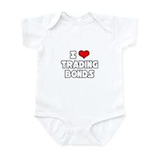 """""""I Love Trading Bonds"""" Infant Bodysuit"""