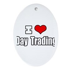 """""""I Love Day Trading"""" Oval Ornament"""