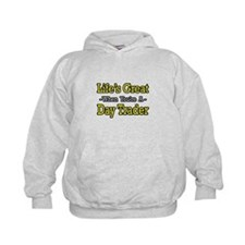 """""""Life's Great...Day Trader"""" Hoodie"""