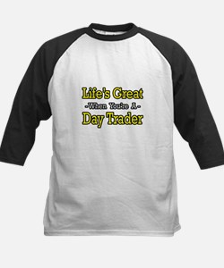 """Life's Great...Day Trader"" Kids Baseball Jersey"
