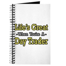 """""""Life's Great...Day Trader"""" Journal"""