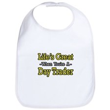 """Life's Great...Day Trader"" Bib"