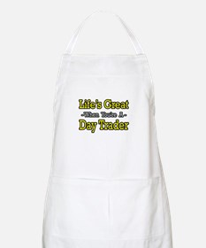 """""""Life's Great...Day Trader"""" BBQ Apron"""