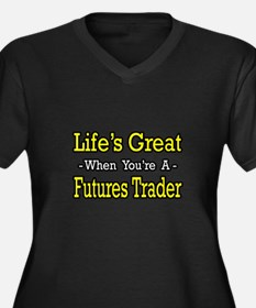 """""""Life's Great Futures Trader"""" Women's Plus Size V-"""