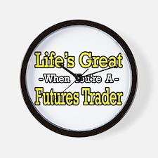 """Life's Great Futures Trader"" Wall Clock"