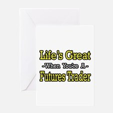 """Life's Great Futures Trader"" Greeting Card"