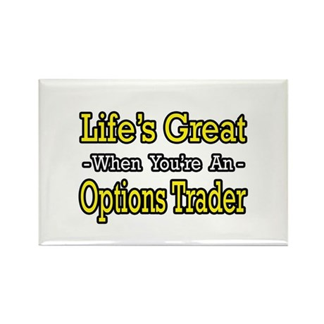 """""""Life's Great Options Trader"""" Rectangle Magnet"""