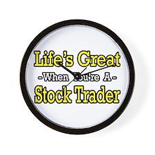 """Life's Great..Stock Trader"" Wall Clock"