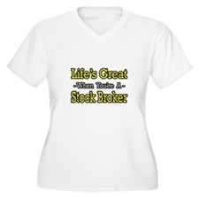 """Life's Great..Stock Broker"" T-Shirt"