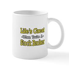 """Life's Great..Stock Broker"" Mug"