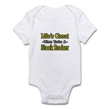 """Life's Great..Stock Broker"" Infant Bodysuit"