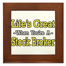 """""""Life's Great..Stock Broker"""" Framed Tile"""