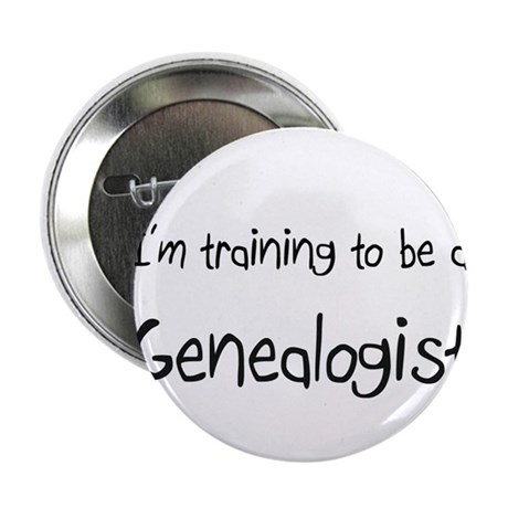 """I'm training to be a Genealogist 2.25"""" Button (10"""