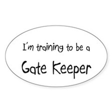 I'm training to be a Gate Keeper Oval Decal