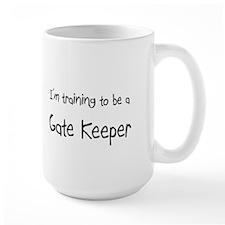 I'm training to be a Gate Keeper Mug