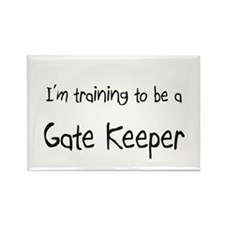I'm training to be a Gate Keeper Rectangle Magnet