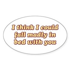 Fall madly in bed Oval Decal