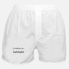 I'm training to be a Garbologist Boxer Shorts