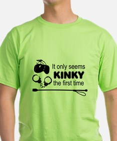 Kinky the first time T-Shirt