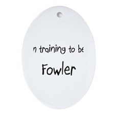 I'm training to be a Fowler Oval Ornament