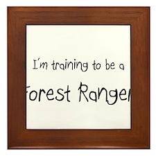 I'm training to be a Forest Ranger Framed Tile