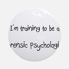 I'm training to be a Forensic Psychologist Ornamen