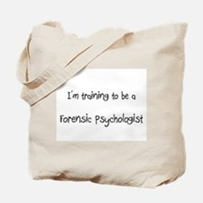 I'm training to be a Forensic Psychologist Tote Ba