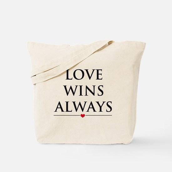 Love Wins Always Tote Bag