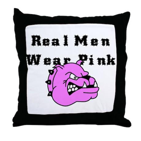 REAL MEN WEAR PINK Throw Pillow