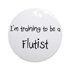 I'm training to be a Flutist Ornament (Round)