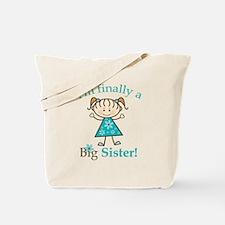Big Sister Finally Tote Bag