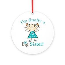 Big Sister Finally Ornament (Round)