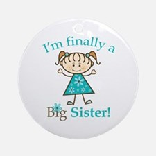 Big Sister Finally Ornament (Round)