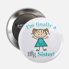 "Big Sister Finally 2.25"" Button"