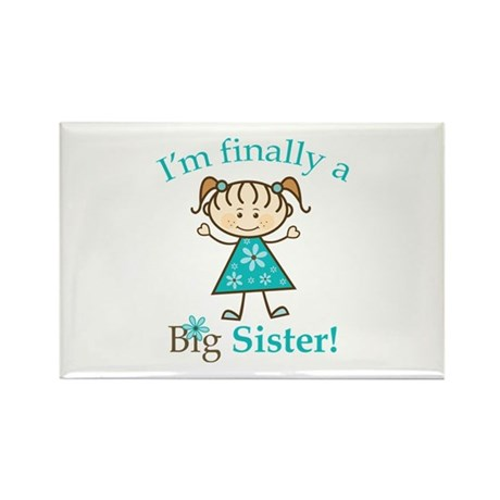 Big Sister Finally Rectangle Magnet