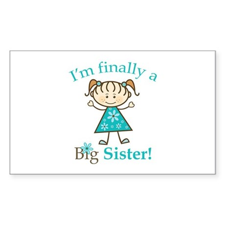 Big Sister Finally Rectangle Sticker