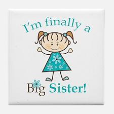 Big Sister Finally Tile Coaster