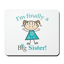 Big Sister Finally Mousepad