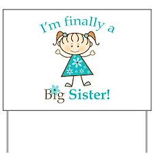 Big Sister Finally Yard Sign