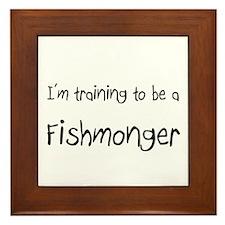 I'm training to be a Fishmonger Framed Tile
