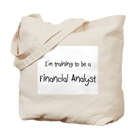 I'm training to be a Financial Analyst Tote Bag