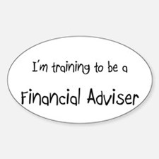 I'm training to be a Financial Adviser Decal