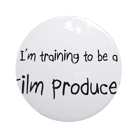 I'm training to be a Film Producer Ornament (Round