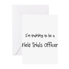 I'm training to be a Field Trials Officer Greeting