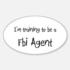 I'm training to be a Fbi Agent Oval Decal