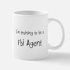 I'm training to be a Fbi Agent Mug