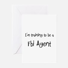 I'm training to be a Fbi Agent Greeting Cards (Pk