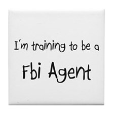 I'm training to be a Fbi Agent Tile Coaster