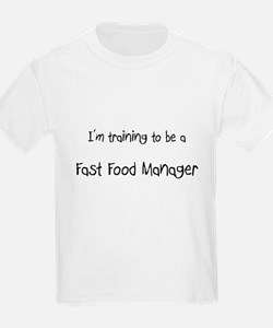 I'm training to be a Fast Food Manager T-Shirt