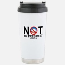 Not My President Stainless Steel Travel Mug